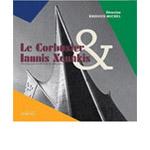 Le Corbusier & Iannis Xenakis ; un dialogue architecture musique