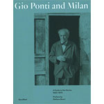 Gio Ponti and Milan. A guide to the works 1920 -1970