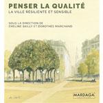 Penser la qualité ; la ville résiliente et sensible