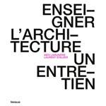 Enseigner l'architecture ; un entretien