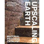 Upscaling Earth : Material, Process, Catalyst