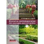 Histoire contemporaine des paysages, parcs & jardins : Le sauvage et le régulier