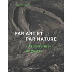 Par art et nature / Architectures de guerre